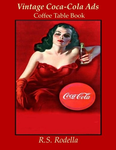 Vintage Coca-Cola Ads: Coffee Table Book by CreateSpace Independent Publishing Platform