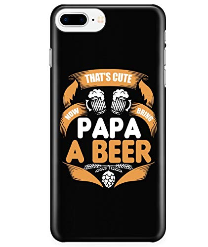 iPhone 7 Plus/7s Plus/8 Plus Case, That's Cute Case for Apple iPhone 7 Plus/7s Plus/8 Plus, Bring Papa A Beer iPhone Case (iPhone 7 Plus/7s Plus/8 Plus Case - Black) ()
