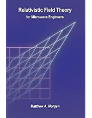Relativistic Field Theory for Microwave Engineers