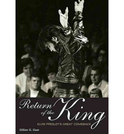 Price comparison product image Return of the King Elvis Presley's Great Comeback by Gaar,  Gillian G. ( Author ) ON May-11-2010,  Paperback