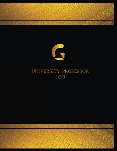 University Professor Log (Log Book, Journal - 125 pgs, 8.5 X 11 inches): University Professor Logbook (Black cover, X-Large) (Centurion Logbooks/Record Books) ebook