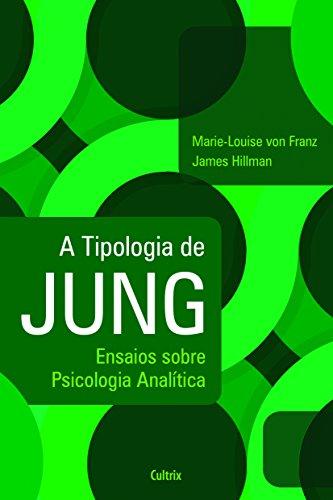A Tipologia De Jung: Ensaios Sobre Psicologia Analítica