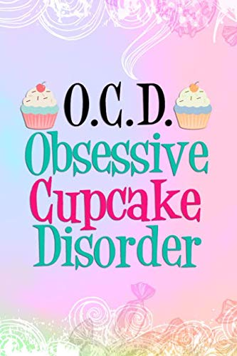 (O.C.D Obsessive Cupcake Disorder: Blank Lined Notebook Journal Diary Composition Notepad 120 Pages 6x9 Paperback ( Candy ))