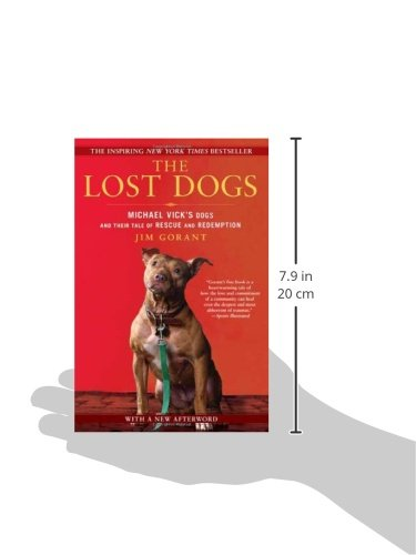the lost dogs michael vick s dogs and their tale of rescue and  the lost dogs michael vick s dogs and their tale of rescue and redemption jim gorant 9781592406678 amazon com books