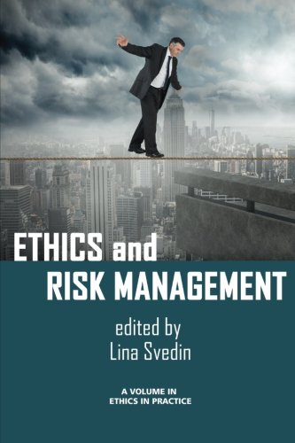 Ethics and Risk Management (Ethics in Practice)