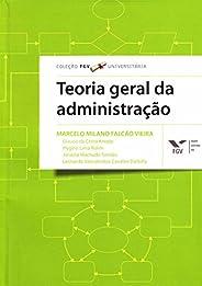 Teoria Geral da Administração - fgv Universitária
