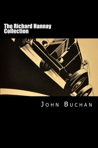 The Richard Hannay Collection: The 39 Steps, Greenmantle, Mr. Standfast