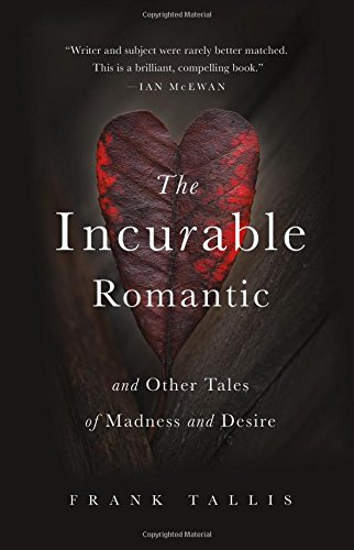 Image of The Incurable Romantic: And Other Tales of Madness and Desire