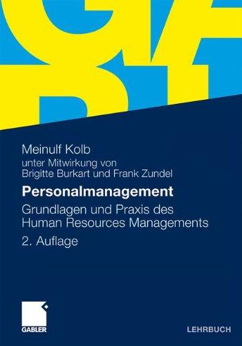 Personalmanagement: Grundlagen und Praxis des Human Resources Managements Taschenbuch – 28. September 2010 Meinulf Kolb Brigitte Burkart Frank Zundel Gabler Verlag