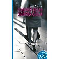 I giovedì della signora Giulia: Italienische Lektüre für das 2. und 3. Lernjahr (Easy Readers (Italienisch))