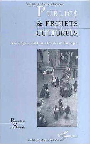 Téléchargement Publics et projets culturels : un enjeu des musées en Europe pdf epub