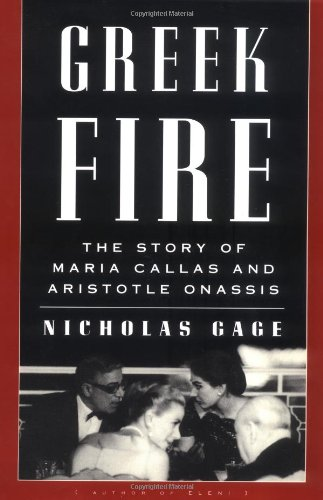 Greek Fire: The Story of Maria Callas and Aristotle Onassis (Maria Callas The Woman Behind The Legend)