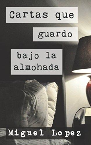 Cartas que guardo bajo la almohada (Cartas Nocturnas) (Spanish Edition)
