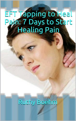 EFT Tapping to Heal Pain: 7 Days to Start Healing Pain