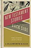 img - for New Testament Stories from the Back Side: Bible Stories with a Twist book / textbook / text book