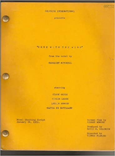Gone With The Wind Final Shooting Script Adaptation Of The Novel