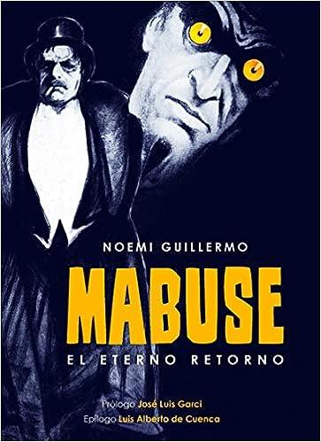 Mabuse el eterno retorno (FUERA DE COLECCION)