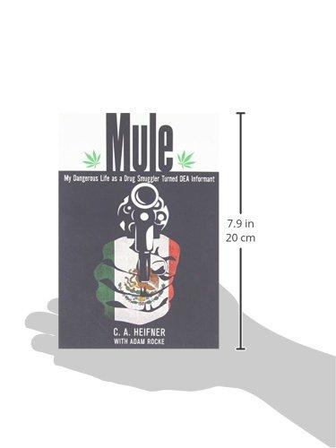 Mule: My Dangerous Life As A Drug Smuggler Turned Dea