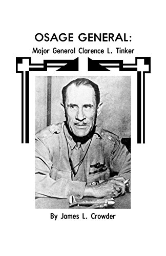 Osage General: Major General Clarence L. Tinker