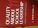 Quality Middle School Leadership : Eleven Central Skill Areas, Weller, L. David, Jr., 1566766818