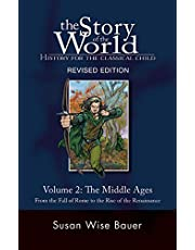 The Story of the World: History for the Classical Child, Volume 2: The Middle Ages -- From the Fall of Rome to the Rise of the Renaissance: 02