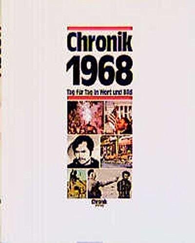 Chronik, Chronik 1968 (Chronik / Bibliothek des 20. Jahrhunderts. Tag für Tag in Wort und Bild)