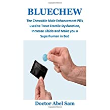 BlueChew: The Chewable Male Enhancement Pills used to treat Erectile Dysfunction, Increase Libido and Make you a Superhuman in Bed