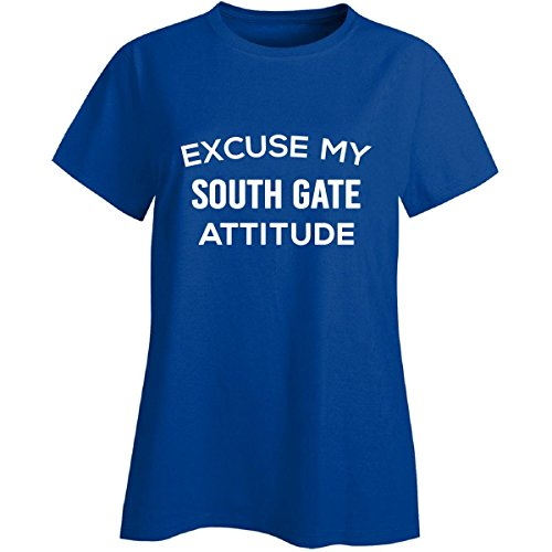 Excuse My South Gate City Attitude. Cool Gift - Ladies T-shirt Royal M (South Gate City)