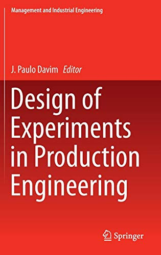 Design of Experiments in Production Engineering (Management and Industrial Engineering)