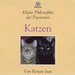 Katzen. Kleine Philosophie der Passionen