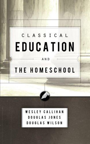 Classical Education and the Homeschool (Wilson Jones File)