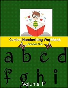 Cursive Handwriting Workbook Grades 3-5: Beginning Cursive Handwriting Workbook for Kids (Volume 1)