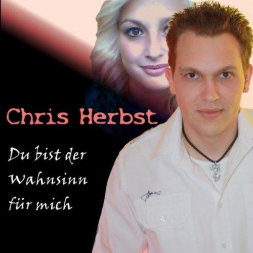 .com: Du bist der Wahnsinn für mich: Chris Herbst: MP3 Downloads