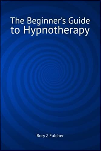 Book The Beginner's Guide to Hypnotherapy by Rory Z Fulcher (2014-11-25)