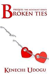 Broken Ties: Prequel (The Mentalist Series)