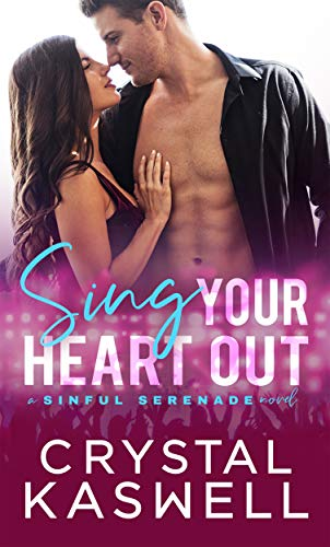 Sing Your Heart Out (Sinful Serenade Book 1)]()
