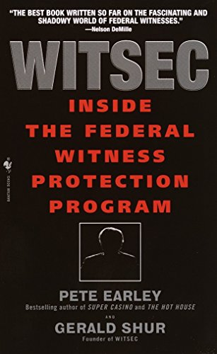 Witsec: Inside the Federal Witness Protection Program
