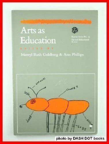 Arts As Education (Harvard Educational Review: Reprint Series)