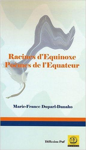 Racines Dequinoxe Poèmes De Lequateur Plumes Dici