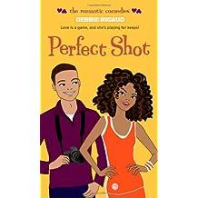Perfect Shot (The Romantic Comedies)