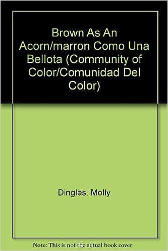 Brown As An Acorn/marron Como Una Bellota (Community of