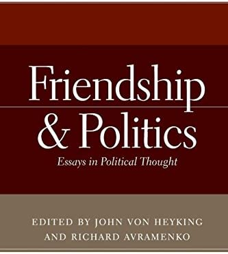 Friendship And Politics Essays In Political Thought John Von  Friendship And Politics Essays In Political Thought Essays On Business Ethics also Essay About Healthy Eating  Science Vs Religion Essay