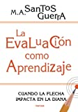 La Evaluación como Aprendizaje: Cuando la flecha impacta en la diana (Spanish Edition)
