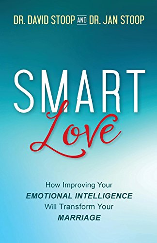 SMART Love: How Improving Your Emotional Intelligence Will Transform Your Marriage