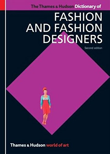 Dictionary Hudson (The Thames & Hudson Dictionary of Fashion and Fashion Designers (Second Edition)  (World of Art))