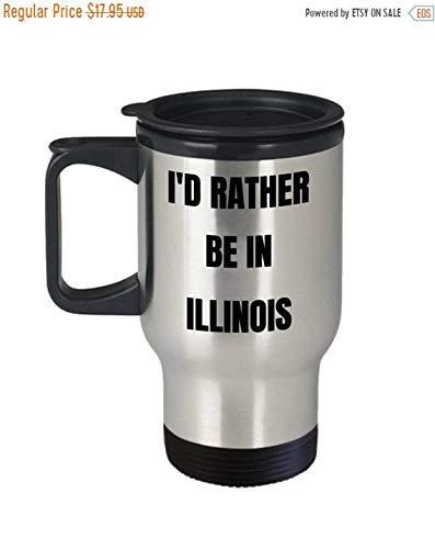 Illinois Travel Mug Id Rather Be In Illinois Illinois Gag Gifts Idea Illinois Gift Basket For Men Or Women