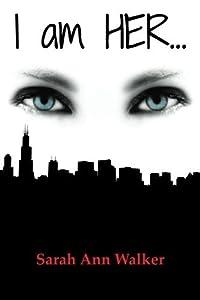 I am HER... (I am HER... trilogy Book 1)