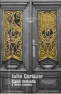 Casa Tomada Y Otros Cuentos (Serie Roja) (Spanish Edition)