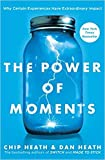 img - for [By Chip Heath ] The Power of Moments: Why Certain Experiences Have Extraordinary Impact (Hardcover) 2018 by Chip Heath (Author) (Hardcover) book / textbook / text book