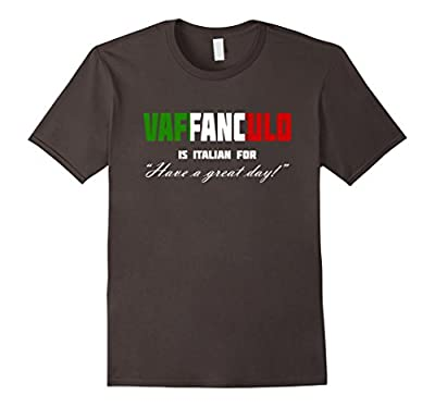 Vaffanculo Have A Great Day Shirt - Funny Italian T Shirts
